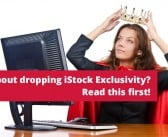 Thinking about dropping iStock Exclusivity? Read this first!