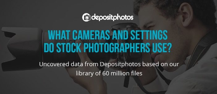 Top Cameras and Settings for Stock Photos – Cool Infographic by Depositphotos!