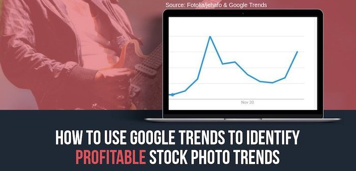 How to Use Google Trends to Identify Profitable Stock Photo Trends