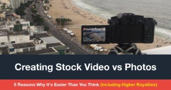 Creating Stock Video vs Photos: 5 Reasons Why It's Easier Than You Think (Including Higher Royalties) 0